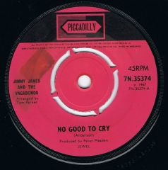 Jimmy James and The Vagabonds No Good To Cry Piccadilly